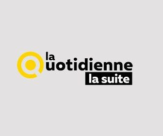 La quotidienne, la suite